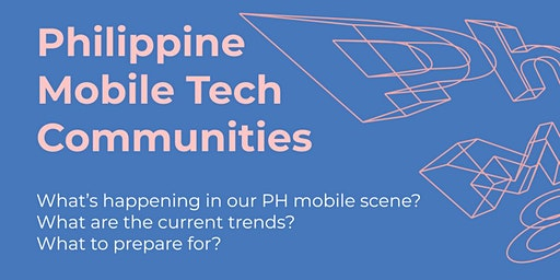 Philippine Mobile Tech Communities Meetup