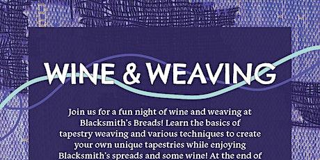 Wine & Weaving tickets