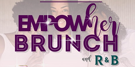 EmpowHER Brunch and R & B  tickets