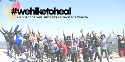#wehiketoheal 2020 Atlanta Flagship Group Hike and After Party