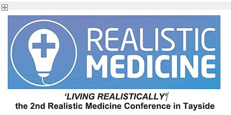 Living Realistically 2020- the 2nd Realistic Medicine Conference in Tayside tickets