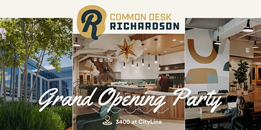 Common Desk - Richardson Grand Opening Party!