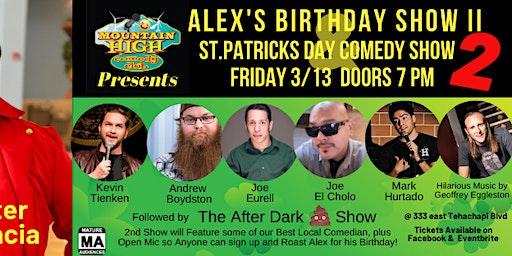 Alex's Birthday St. Patricks Day Comedy Show 2 (2 Shows 1 Price)