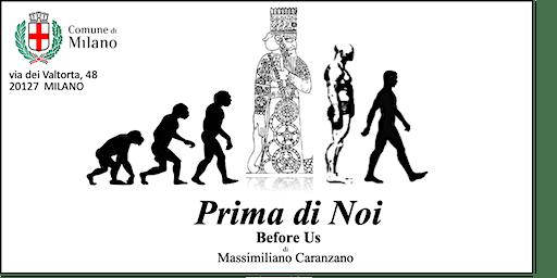 MILANO Prima di Noi Before Us  - Le origini antidiluviane dell'umanità