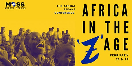 "Africa Speaks Conference - Africa in the ""Z"" Age tickets"