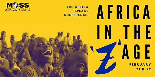 """Africa Speaks Conference - Africa in the """"Z"""" Age"""
