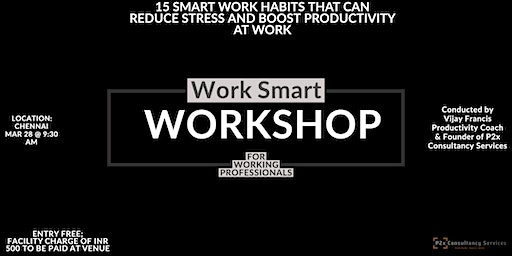 Smart Work Habits - A workshop to help improve your personal productivity