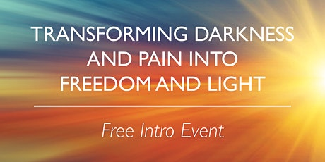 Transforming Darkness & Pain into Freedom and Light tickets