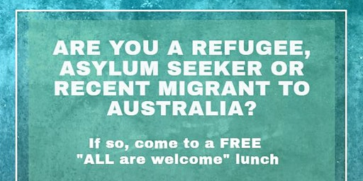 Refugees, Asylum Seekers & New Migrants Lunch