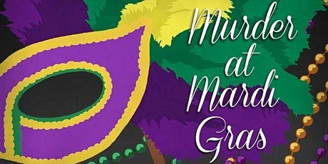 Mardi Gras Murder Mystery (w/ After Party) tickets