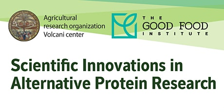 Scientific Innovations in Alternative Protein Research - Volcani Center tickets