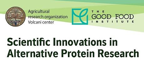 Scientific Innovations in Alternative Protein Research - Volcani Center billets