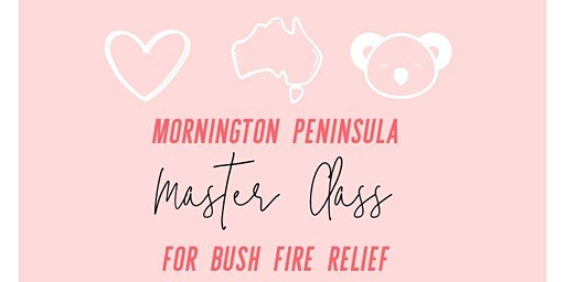 Copy of Mornington Peninsula Master Class - for bush fire relief.
