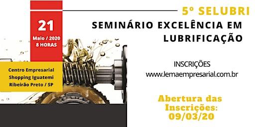 5º SELUBRI - Seminário Excelência em Lubrificação