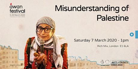 Misunderstanding of Palestine - AWAN Festival tickets