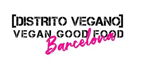 Distrito Vegano. Edición especial Barcelona  2020. tickets