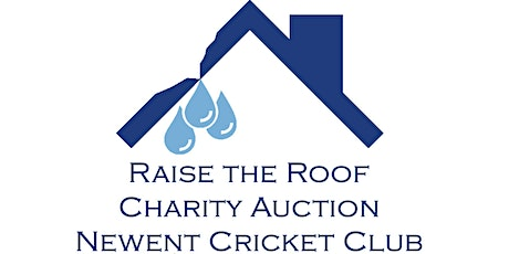 Raise the Roof - Auction of promises for Newent Cricket Club tickets