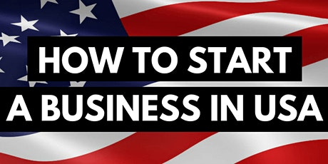 Start a Business in the USA and start-up Immigration /  Démarrer une entreprise aux États-Unis et démarrer une immigration tickets
