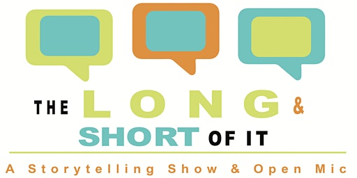 The Long & Short Of It - Storytelling Show & Open Mic