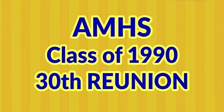 AMHS Class of 1990 30th Year Reunion tickets