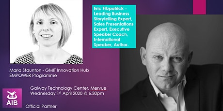 Network Galway - Storytelling Masterclass with	 Eric Fitzpatrick and EMPOWER with Maria Staunton GMIT Ihub  tickets