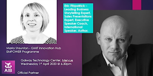 Network Galway - Storytelling Masterclass with Eric Fitzpatrick and EMPOWER with Maria Staunton GMIT Ihub
