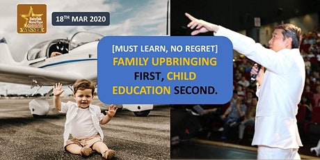 *[Must Learn No Regret: Family Upbringing FIRST, Child Education Second]* tickets