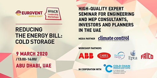 'HVACR Leadership Workshops' by Eurovent Middle East - Reducing the Energy Bill: Cold Storage