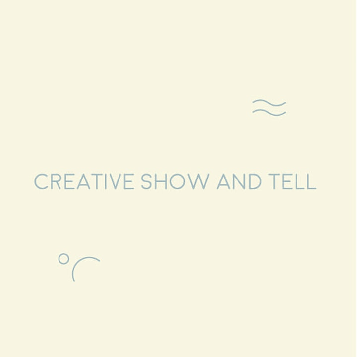 Creatives Show and Tell image