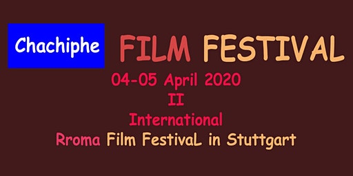 CHACHIPHE II  International Rroma Film Festival - Stuttgart