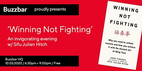 How To Win Not Fight in 2020 with Si-Fu Julian Hitch @ Buzzbar tickets