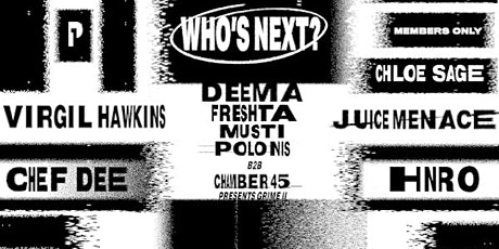 Members Only x Platform One: Who's Next? tickets