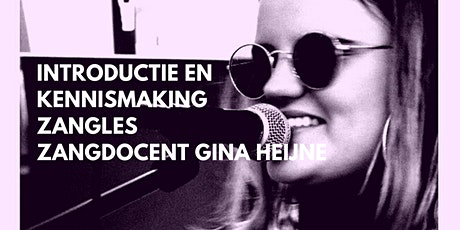 Introductie en Kennismaking zangles en zangdocent Gina Heijne tickets