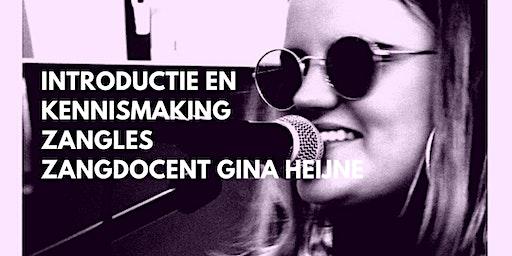 Introductie en Kennismaking zangles en zangdocent Gina Heijne