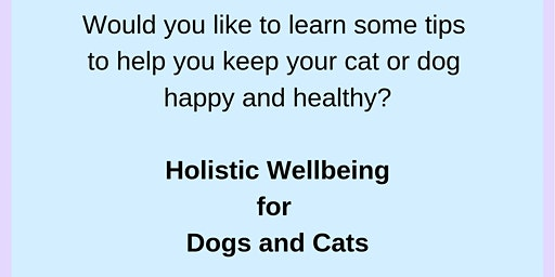 Holistic Wellbeing for Dogs and Cats