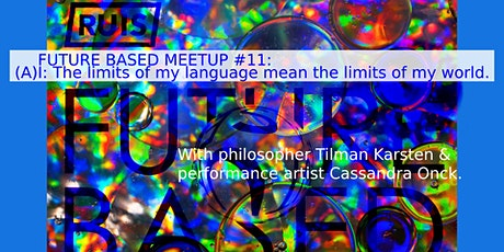 (A)I: The limits of my language are the limits of my world. tickets