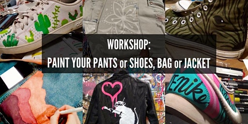 Workshop: Paint your pants or shoes, bag or jacket.