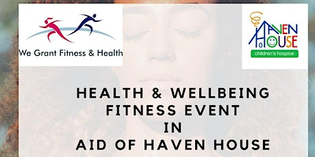 Fitness Event in Aid of Haven House Hospice tickets