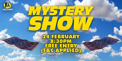 MYSTERY SHOW (24 FEB)