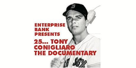Copy of 25...Tony Conigliaro The Documentary tickets