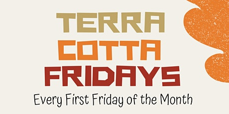 Terra Cotta Fridays! tickets