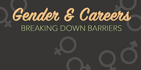 Gender + Careers: Breaking down barriers tickets