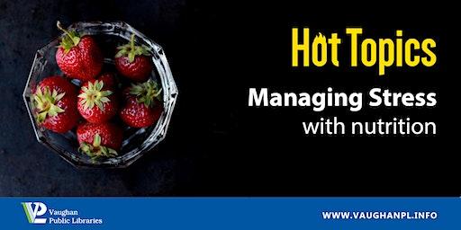 Hot Topics: Managing Stress