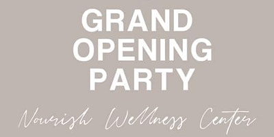 Nourish Wellness Center Grand Re-Opening