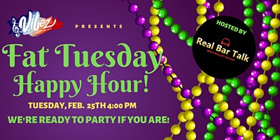 Fat Tuesday Happy Hour!