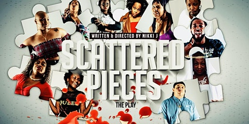 Scattered Pieces: The Play