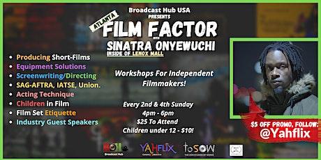 Film Factor - Atlanta with Sinatra Onyewuchi  tickets