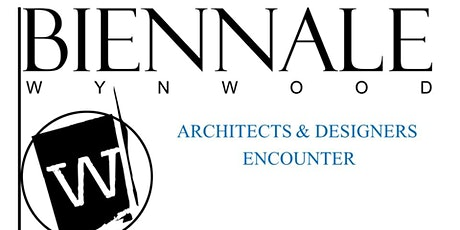 Biennale Wynwood ARCHITECTS & DESIGNERS ENCOUNTER tickets