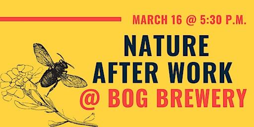 Nature After Work @ Bog Brewing Co.