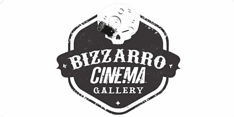 Bizzarro Cinema Gallery - 15/03/2020 tickets